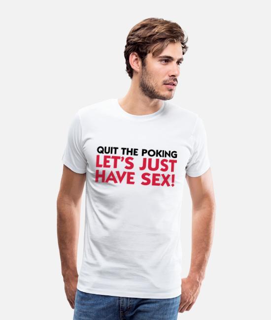 Stopp das Poking. Lass uns ficken! Männer Premium T-Shirt