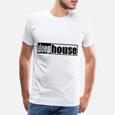 Deep House Techno - House - Deep House - Camiseta premium hombre