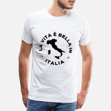 Bella LIFE IS BEAUTIFUL IN ITALY - Men's Premium T-Shirt