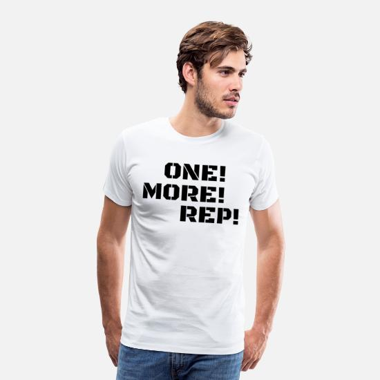 Body Builder T-Shirts - One More Rep - Men's Premium T-Shirt white