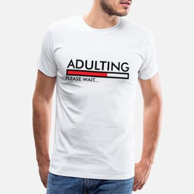 Consent Adulting Please wait for gift - Men's Premium T-Shirt