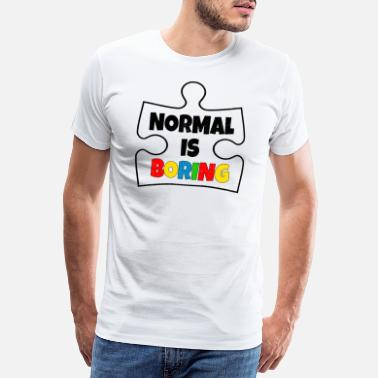 Normal Is Boring Autism Normal Boring Autist Puzzle Gift - Men's Premium T-Shirt