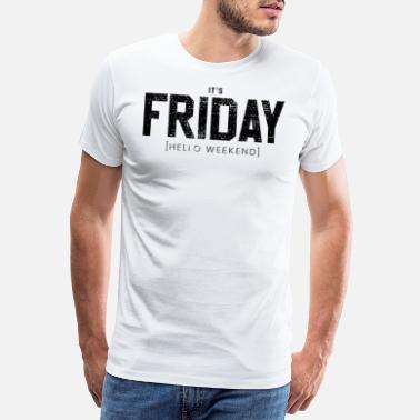 Closing Time Friday weekend closing time - Men's Premium T-Shirt