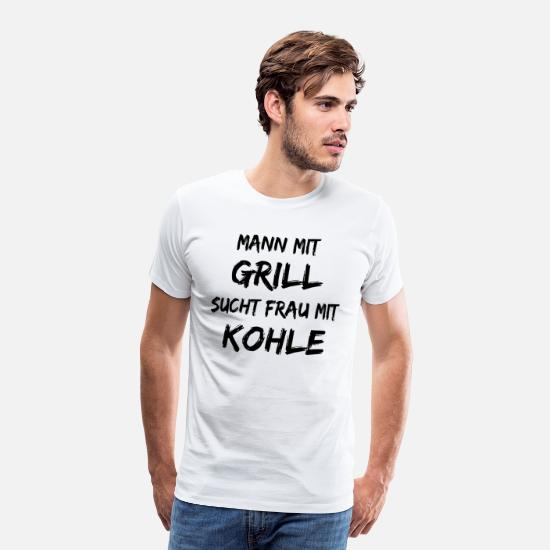Gift Idea T-Shirts - Man with barbecue is looking for woman with coal - Men's Premium T-Shirt white