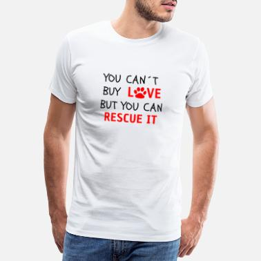Adoption YOU CAN'T BUY LOVE BUT YOU CAN RESCUE IT - Men's Premium T-Shirt