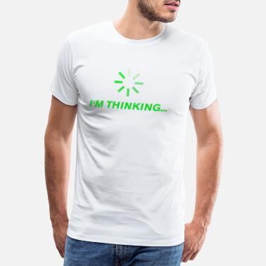 Daydream I'm Thinking Thinking Wait I Think Green - Men's Premium T-Shirt
