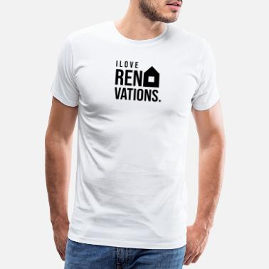 Renovate Renovate Renovate Renovation Renovation House - Men's Premium T-Shirt