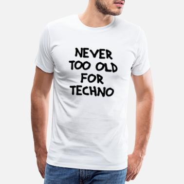 Pupille Never too old for Techno - Männer Premium T-Shirt