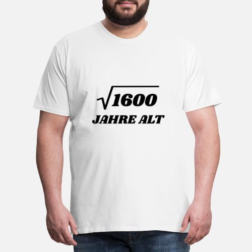 Wurzel Aus 1600 40 Geburtstag 40 Jahre Alt Lustig Manner Premium T