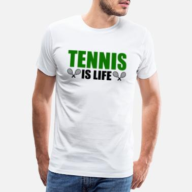 Tennis Is Life Le tennis - T-shirt premium Homme