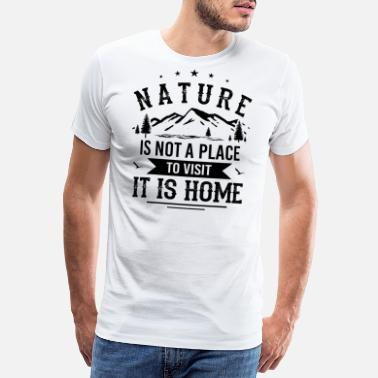 Homeless Nature Is Not A Place To Visit, It Is Home bw - Men's Premium T-Shirt