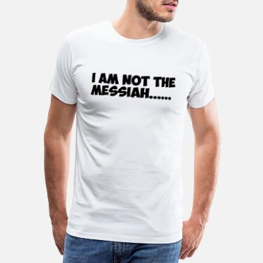 Messiah Messiah - Men's Premium T-Shirt