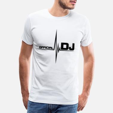 d5cb9a332 Dj official dj - Camiseta premium hombre