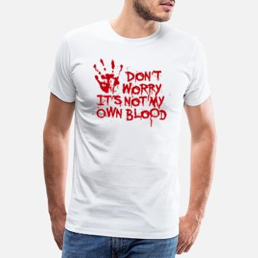 Halloween Don't worry, it's not my own blood - Männer Premium T-Shirt
