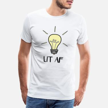 Lighting Technician LIT AF light bulb electronic technician funny gift - Men's Premium T-Shirt
