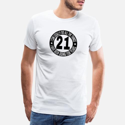 7b21d69a Men's Premium T-Shirt21st birthday gift, 21 years old party celebration