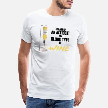 Funny Vine accident blood type present funny wine shirt wine - Men's Premium T-Shirt