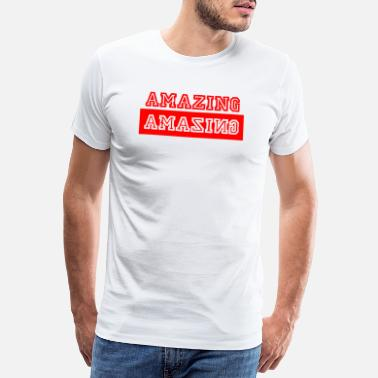 Geek Quotes Amazing - Breathtaking - Scripture - Mirrored - Men's Premium T-Shirt