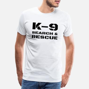 Tactics K-9 Search And Rescue Dog Handler Trainer SAR K9 - Men's Premium T-Shirt