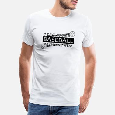 Baseball Sayings Funny baseball softball lifestyle saying gift - Men's Premium T-Shirt