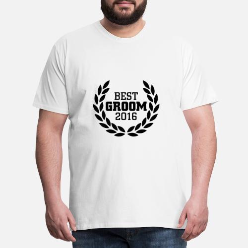 b45409a05 Best Groom 2016 Ropa deportiva - Camiseta premium hombre. detrás. detrás.  Diseño. delante. delante