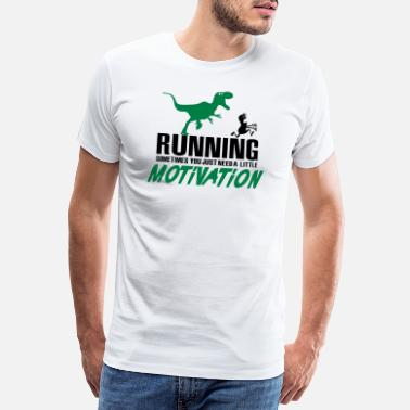 Funktionsshirt Mit Spruch Running - Sometimes you just need a motivation - Männer Premium T-Shirt