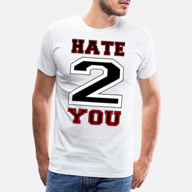 Danse Hele Natten Hate 2 DU Hater Gift Cool Party Funny Fun - Premium T-skjorte for menn