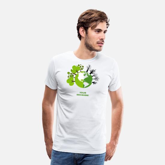 Climate Change T-Shirts - Your decision - Men's Premium T-Shirt white