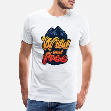 Art Design wild and free Quote Graphic - Men's Premium T-Shirt