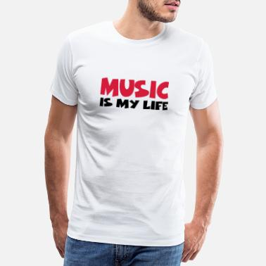 Music Is Life Music is my life - Premium T-shirt herr