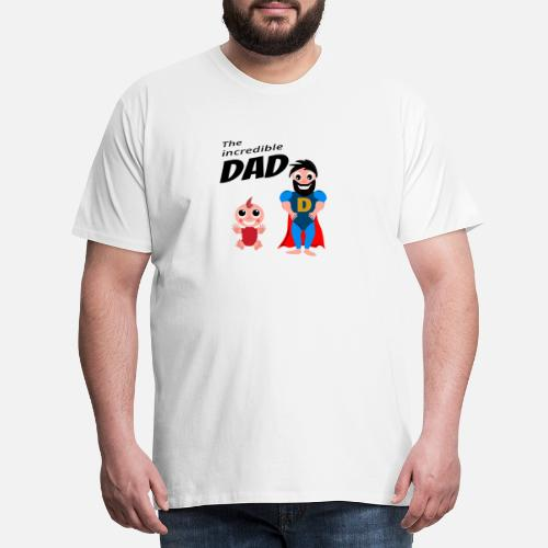 Mens Premium T ShirtThe Incredible Dad Daughter Birthday Gift