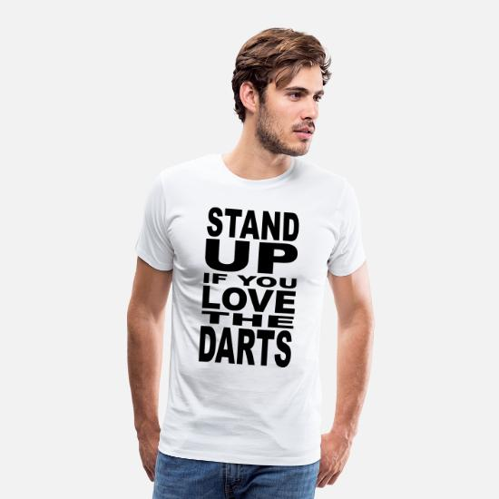 Darts T-Shirts - Stand up if you love the Darts - Men's Premium T-Shirt white