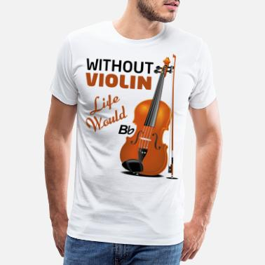 Flower Of Life without violin life would bb - Men's Premium T-Shirt