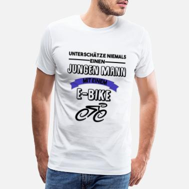 Riding Sayings Bicycle e-bike never underestimate one - Men's Premium T-Shirt