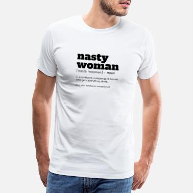 Definition NASTY WOMAN Definition T-Shirt - Premium T-shirt herr