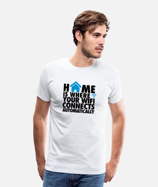 Geek T-shirts - Home is where your wifi connects automatically - T-shirt premium Homme blanc