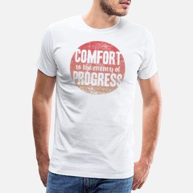 New Years Resolutions comfort is the enemy of progress - Men's Premium T-Shirt