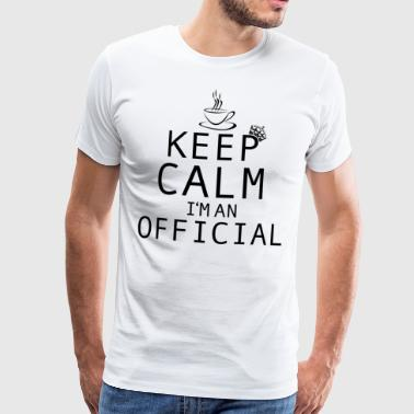 BEAMTER | Keep Calm I'm Official - Männer Premium T-Shirt