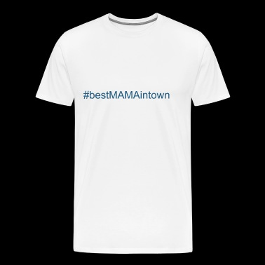 bestmamaintown - T-shirt Premium Homme