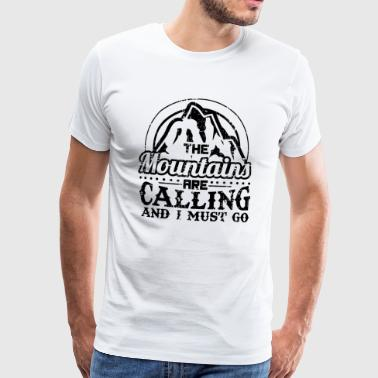 HIKING WANDERN BERGE: THE MOUNTAINS ARE CALLING - Männer Premium T-Shirt