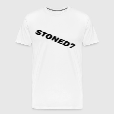 stoned? - Men's Premium T-Shirt