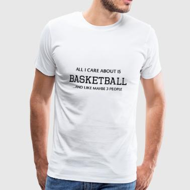 I care about Basketball and 3 People - Männer Premium T-Shirt
