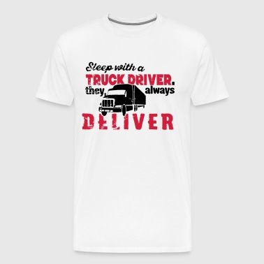 sleep with a truck driver they always deliver - Mannen Premium T-shirt