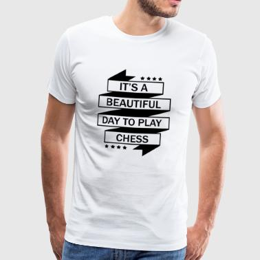 THE PERFECT DAY FOR CHESS TO PLAY! - Men's Premium T-Shirt