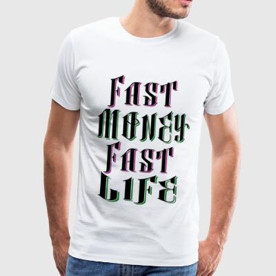 Fast Money Fast Life - Men's Premium T-Shirt