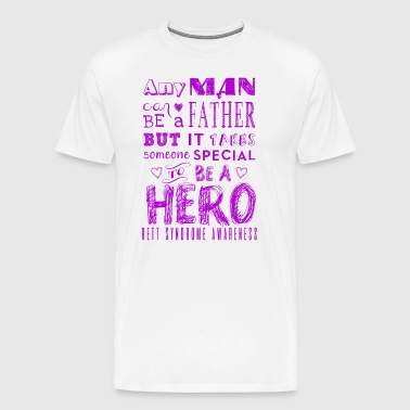 Rett Syndrome Awareness Father is a Hero - Men's Premium T-Shirt