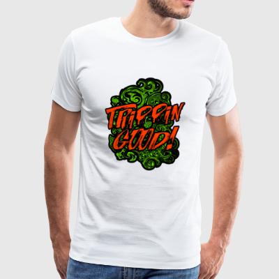TRIPPIN GOOD - Men's Premium T-Shirt
