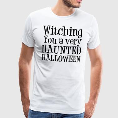 Witching deg en svært Haunted Halloween - Premium T-skjorte for menn