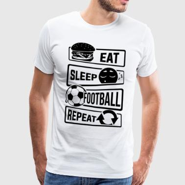 Eat Sleep Football Repeat - Ball Sports Soccer - Men's Premium T-Shirt