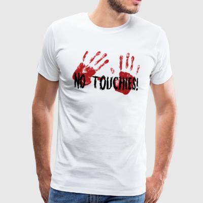 No Touchies 2 Bloody Hands Behind Black Text - Men's Premium T-Shirt